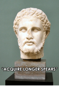 """History, How To, and How: """"ACQUIRE LONGER SPEARS"""" Philip II on how to beat men with spears"""