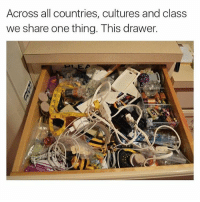 Funny, Meme, and Memes: Across all countries, cultures and class  we share one thing. This drawer. Ye olde junk drawer (@memes)