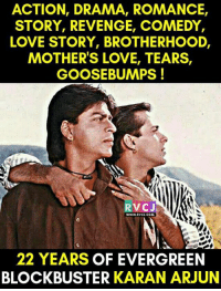 KARAN-ARJUN!: ACTION, DRAMA, ROMANCE,  STORY, REVENGE, COMEDY,  LOVE STORY, BROTHERHOOD,  MOTHER'S LOVE, TEARS,  GOOSE BUMPS!  RVCJ  WWW. RVCI COM  22 YEARS OF EVERGREEN  BLOCKBUSTER KARAN ARJUN KARAN-ARJUN!