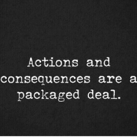 Memes, 🤖, and Package: Actions and  consequences are a  packaged deal. IG