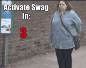 Swag mode activatedomg-humor.tumblr.com: Activate Swag  In: Swag mode activatedomg-humor.tumblr.com