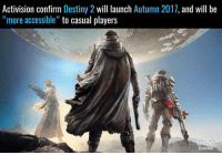 What do you want from Destiny 2?: Activision confirm Destiny 2  will launch Autumn 2011  and will be  more accessible  to casual players  UNLAD  GAMING What do you want from Destiny 2?