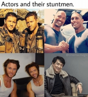 Some memes dump for you.: Actors and their stuntmen.  @cinema.magic Some memes dump for you.