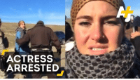 Memes, Protest, and Peace: ACTRESS  ARRESTED Actress Shailene Woodley was arrested at a peaceful #NoDAPL protest.