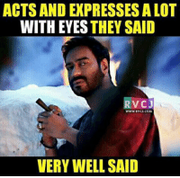 Memes, 🤖, and Lots: ACTS AND EXPRESSES A LOT  WITH EYES THEY SAID  RVC  J  WWW RVCJ.COM  VERY WELL SAID Ajay Devgn rvcjinsta