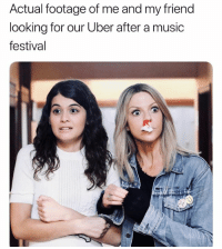 Af, Funny, and Music: Actual footage of me and my friend  looking for our Uber after a music  festival true AF. Check @themick on Fox - Tuesday 930-830c. ad TheMick