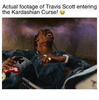 "Funny, Travis Scott, and Kardashian: Actual footage of Travis Scott entering  the Kardashian Curse!  RELIGIU Why y'all do him like that? 😭😂 Song: ""Just Like That"" by @WhoKR"