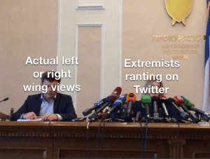 Dank, Memes, and Politics: Actual lett  or right  wingViewS  Extremists  ranting on  A Twitter Oh no I'm not brave enough for politics by Crazyman_54 MORE MEMES