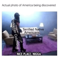 Discovery of The Americas (1492, Colourised): Actual photo of America being discovered  Terrified Native  Americans  NOsubz  NICE PLACE NIGGA Discovery of The Americas (1492, Colourised)