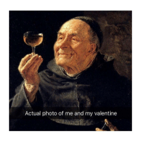 Classical Art, Sad, and Photo: Actual photo of me and my valentine Not sad tho