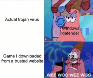 Thats why i dont use windows defender by v3ebe MORE MEMES: Actual trojan virus  Windows  defender  Game I downloaded  from a trusted website  whdows  defender  WEE WOO WEE WOO Thats why i dont use windows defender by v3ebe MORE MEMES