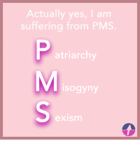 Pssst... follow WomanUp 😅: Actually yes, I am  suffering from PMS  atriarchy  isogyny  exism Pssst... follow WomanUp 😅