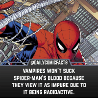 That sucks. • marvel marvelcomics comics marvelheroes marvelvillains hero heroes villains villain avengers avengersassemble marvelstudios marvelmovies marvelfacts marvelcomicfacts dailyfacts comicfacts comic mcu dailycomicfacts spiderman: aDAILYCOMICFACTS  VAMPIRES WON'T SUCK  SPIDER MAN'S BLOOD BECAUSE  THEY VIEW IT AS IMPURE DUE TO  IT BEING RADIOACTIVE. That sucks. • marvel marvelcomics comics marvelheroes marvelvillains hero heroes villains villain avengers avengersassemble marvelstudios marvelmovies marvelfacts marvelcomicfacts dailyfacts comicfacts comic mcu dailycomicfacts spiderman