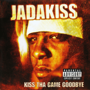 Jadakiss, Parental Advisory, and Tumblr: ADAKISS  PARENTAL  ADVISORY  EXPLICIT CONTENT  KISS THA GAME GOODBYE todayinhiphophistory:  Today in Hip Hop History:Jadakiss released his debut album Kiss Tha Game Goodbye August 7, 2001  bruhhhhhhhhh