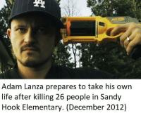 Life, Elementary, and Dank Memes: Adam Lanza prepares to take his own  life after killing 26 people in Sandy  Hook Elementary. (December 2012)