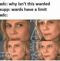 Life, Memes, and 🤖: adc: why isn't this warded  supp: wards have a limit  adc: life is hard :^) -n