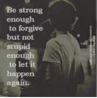 <3: Addiction Treatment Resources  1-800-815-6308  Be strong  enough  to forgive  but not  e8  t3  n6  stupid  eo  enough  to let  appen  aga <3