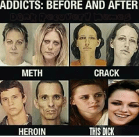 ~ Singer: ADDICTS: BEFORE AND AFTER  CRACK  METH  THIS DICK  HEROIN ~ Singer