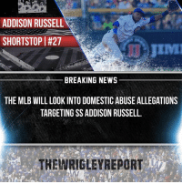 Lets just hope for the best. - @CubsNation2017 @CubsCoverage @Cubs_Fanzone @KrisAndTheCubs @CubbieChronicle @Athletics.Report @CubsTalk: ADDISON RUSSELL  SHORTSTOPIH27  JIMl  BREAKING NEWS  THE MLB WILL LOOK INTO DOMESTICABUSE ALLEGATIONS  TARGETING SSADDISON RUSSELL.  THEWRIGLEY REPORT Lets just hope for the best. - @CubsNation2017 @CubsCoverage @Cubs_Fanzone @KrisAndTheCubs @CubbieChronicle @Athletics.Report @CubsTalk