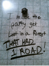 Yeah, we're going to bring #DICESHAMING back.   So please submit them via private message!  (Original source of picture: http://www.blastr.com/2014-8-26/27-dice-shaming-photos-sure-have-gamers-laughing-or-crying): ade the  party get  Lost in a forest  1 ROAD Yeah, we're going to bring #DICESHAMING back.   So please submit them via private message!  (Original source of picture: http://www.blastr.com/2014-8-26/27-dice-shaming-photos-sure-have-gamers-laughing-or-crying)