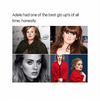 lit: Adele had one of the best glo up's of all  time, honestly  intel lit