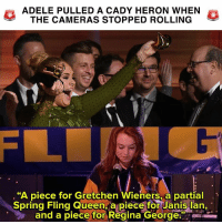 """Relatable, Adel, and Janis Ian: ADELE PULLED A CADY HERON WHEN  THE CAMERAS STOPPED ROLLING  """"A piece for Gretchen Wieners, a partial  Spring Fling Queen a piece for Janis Ian,  and a piece for Regina George a piece of her grammy for beyoncè"""