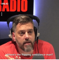 Dank, Life, and Radio: ADIO  UNILAD  here's the flipping ambulance man? This radio presenter got a call from a man saying he'd overdosed. Thanks to the quick thinking of him and his team, emergency services managed to save the mans' life 👏👏