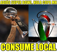 Memes, Super Bowl, and Superbowl: ADIOS SUPERBOWL HOLACOPA MX  10  CONSUME OCAL Adiós Super Bowl.