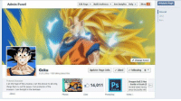 Admin Panel  Goku  14,011 lkes 436 taking about this  Fictional Character  I am the hope of the universe. Iam the answer to allving  things that ay out for peace. Iam protector of the  innocent. I am the light in the darkness  Edit Page Build Audience See Insights Help  Show Promote Page  Change Cover  Update Page Info Liked Following  Dragon Ball Z Hov  PS  Battle of Gods  2  14,011  Several years have  Online  since the battle with Thanks for 14k+ Likes :)