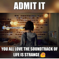 Memes, Life Is Strange, and 🤖: ADMIT IT  GAMINGIDNAZONE  YOU ALL LOVE THE SOUNDTRACK OF  LIFE IS STRANGE This game excels in everything. Gameplay, Story, Soundtracks..