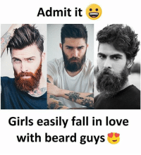 Follow our new page - @sadcasm.co: Admit it  Girls easily fall in love  with beard guys Follow our new page - @sadcasm.co