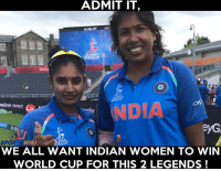 Memes, World Cup, and Wiki: ADMIT IT,  HUBLOT  NDO  DIA  SPOR  WIKI  WE ALL WANT INDIAN WOMEN TO WIN  WORLD CUP FOR THIS 2 LEGENDS ! Mithali Raj and Jhulan Goswami ! These 2 legends deserve the world cup more than anyone right now !