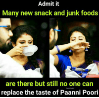 Memes, 🤖, and Can: Admit it  Many new snack and junk foods  are there but still no one can  replace the taste of Paanni Poori  Tukki Tukki