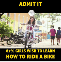 Memes, How To, and Bike: ADMIT IT  NC  87% GIRLS WISH TO LEARN  HOW TO RIDE A BIKE