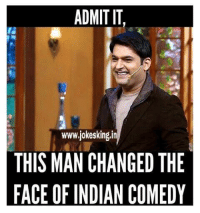 Admit iT !: ADMIT IT  www.okesking,in  THIS MAN CHANGED THE  FACE OF INDIAN COMEDY Admit iT !