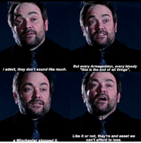 """Bad, Memes, and Shit: admit, they don't sound like much.  a Winchester stopped it.  But every Armageddon, every bloody  """"this is the end of all things""""  Like it or not, they're and asset we  can't afford to lose. In some way Crowley cares for them, he's proven to kinda be on their side, he isn't such a """"bad guy"""" and yet the Winchesters continue to treat him like shit Crowley Supernatural"""