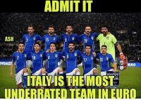 Ash, Memes, and Euro: ADMITIT  ASH  17  RRO  NATO  ITALPIS THE MOST  PECT  UNDERRATED TEAM IN EURO Follow @footy.goal ⚽️