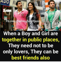 Memes, 🤖, and Boys and Girls: ADO  SA  Fb.co  When a Boy and Girl are  together in public places,  They need not to be  only lovers, They can be  best friends also