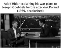 "Memes, Best, and Hitler: Adolf Hitler explaining his war plans to  Joseph Goebbels before attacking Poland  (1939, decolorized) <p>PewDiePie Nazi memes to experience a huge rise. Best time to invest is now via /r/MemeEconomy <a href=""http://ift.tt/2mcG8cr"">http://ift.tt/2mcG8cr</a></p>"