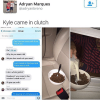 That's a real homie More funny memes 👉 (@mememang) 😂: Adryan Marques  @adryanbreno  Kyle came in clutch  Messages (30)  Group  Details  To: Kyle, Derek  Can I borrow some milk from  one of you  kyle Rebeli  It's 1:44 am  Why do you need milk  Adryan how much do you need  I put cereal on the bowl and  there was no milk  Kyle Rebel  Like a whole gallon?  Deadass if you come to the  window 1 sneak out of  I'll give you milk  Derek  You're mad dumb Adryan  I'm leaving in 5 minutes and it  Message That's a real homie More funny memes 👉 (@mememang) 😂