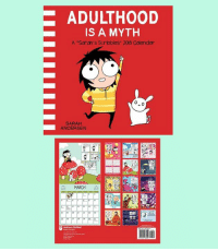 """Friends, Memes, and Calendar: ADULTHOOD  IS A MYTH  A """"Sarah's Scribbles 2018 Calendar  0  SARAH  ANDERSEN  MARCH Hey friends! If you're a fan of both my comics and Planning™, you may enjoy my new calendar which was just released! It's bright and colorful and has lots of original illustrations. Check it out here: http://amzn.to/2t62Lp8 Just a note that the calendar is technically meant to start January 2018, but there's a page at the beginning that lets you plan September-December 2017 :)"""