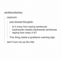 25+ Best Backwards Sentences Memes | Backwards Memes, Goddamned