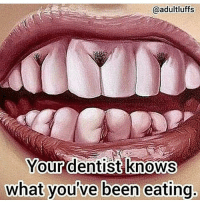 Pussy and ass done dentist funny ass booty pussy daily tito titogang follow tag share: @adultluffs  Your dentist knows  what you've been eating Pussy and ass done dentist funny ass booty pussy daily tito titogang follow tag share