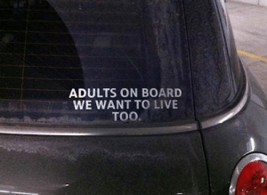 Collection of Funny Driving Quotes and Car Memes - ShearComfort ...: ADULTS ON BOARD  WE WANT TO LIVE  TOO. Collection of Funny Driving Quotes and Car Memes - ShearComfort ...