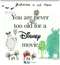 adventure is out there: adventure is out there  NEVER GROW UP  You are never  too old for a .  movie  9,  tf  Postize