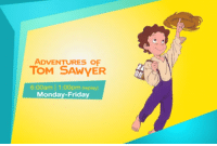 Toms, Filipino (Language), and Tom Sawyer: ADVENTURES OF  TOM SAWYER  6:00am 1:00pm (replay)  Monday-Friday The Adventures Of Tom Sawyer  monday to friday 6:00am I 1:00pm (replay) . YEY! (TVplus) channel 4