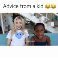 Getting advice from children is the only way to go. 😂😂 Thanks @thececeshow ❤️ shot by @ughitsjoe (full vid in link in bio 😀): Advice from a kid  1zza is pizza Getting advice from children is the only way to go. 😂😂 Thanks @thececeshow ❤️ shot by @ughitsjoe (full vid in link in bio 😀)