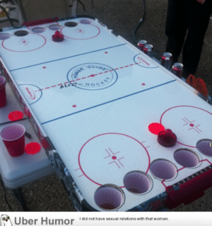 Alcohockey – Canadian variation of beer pong. I am inventor of this. I am drunk. I am Canadian.http://meme-rage.tumblr.com: AER  OLIDE  HOCKE  Uber Humor  I did not have sexual relations with that woman.  Hakex) Alcohockey – Canadian variation of beer pong. I am inventor of this. I am drunk. I am Canadian.http://meme-rage.tumblr.com