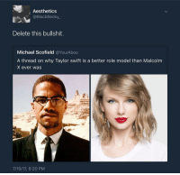 <p>Days since last white nonsense: 0 (via /r/BlackPeopleTwitter)</p>: Aesthetics  @BlackBecky_  Delete this bullshit.  Michael Scofield @YourAboo  A thread on why Taylor swift is a better role model than Malcolm  X ever was  7/19/17, 6:20 PM <p>Days since last white nonsense: 0 (via /r/BlackPeopleTwitter)</p>