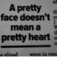 Af, Heart, and Mean: af  A pretty  face doesn't  mean aw  pretty heart  spliced  were in rece